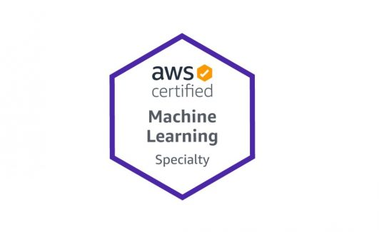 AWS Machine Learning Course, AWS Certified Machine Learning – Specialty,